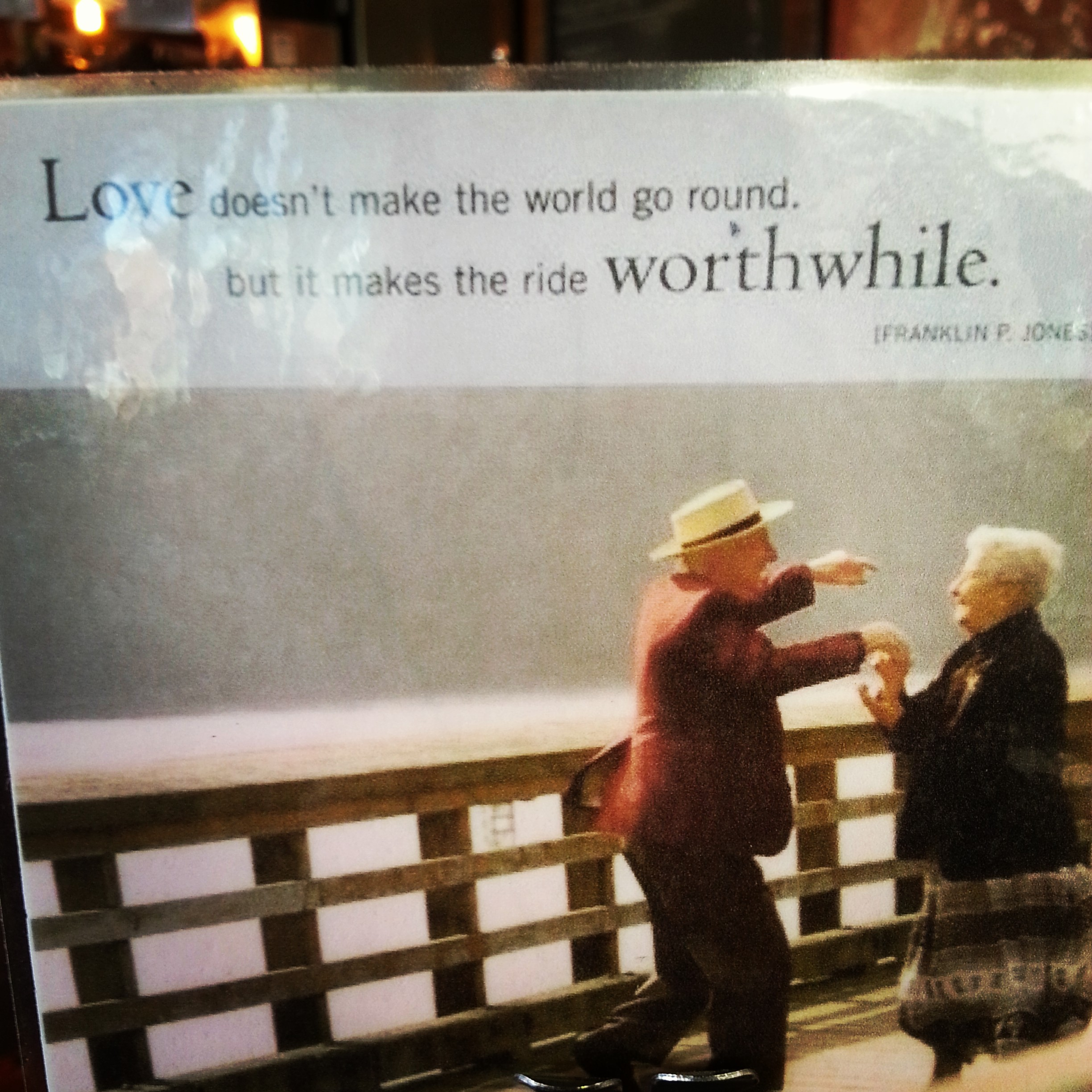 """Love doesn t make the world go round but it makes the ride worthwhile "" love quote"